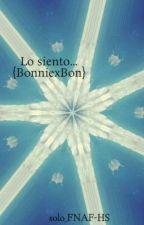 Lo siento... {BonniexBon} by solo_FNAF-HS