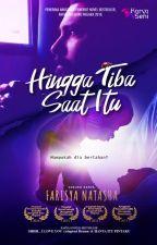 HINGGA TIBA SAAT ITU by karyaseni2u