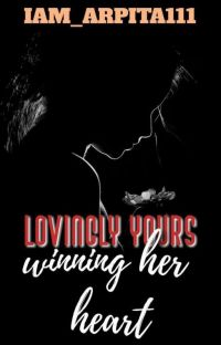 Lovingly Yours- Winning Her Heart ✔️ cover
