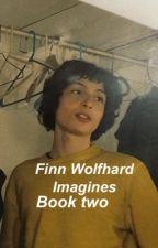 Finn Wolfhard Imagines | Book two  by FinnPWolfhard