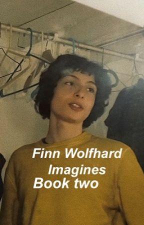 Finn Wolfhard Imagines   Book two  by FinnPWolfhard