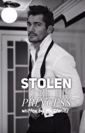 Stolen to be His Princess by MicStories