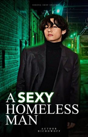 A Sexy Homeless Man  |K. Taehyung| by BichowOff