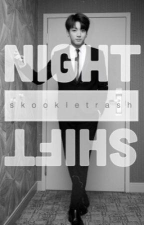 Night Shift | bts by skookietrash