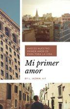MI PRIMER AMOR by LuzJazminAburtoFalco