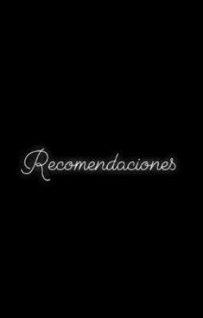 Recomendaciones. by Mary_PrincesaHerida
