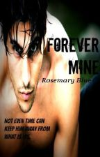 Forever Mine by theawkwardgiant