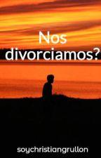 Nos divorciamos? by soychristiangrullon
