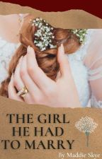 The Girl He Had To Marry- An Arranged Marriage Story by Semper-Ubi-Sub-Ubi