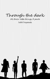 Through the dark - Segunda parte de 'All their little things' cover