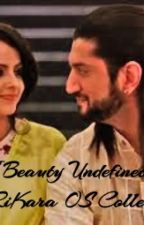 RiKara OS Gallery: A Beauty Undefined by meghals