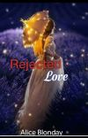 Rejected Love {COMPLETED} cover