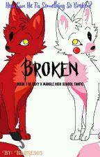  Broken  A Foxy x mangle high school Fanfic by blaise303
