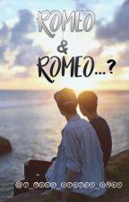Romeo & Romeo...? {bxb} (ON HOLD~) by shalie_6529