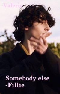 Somebody Else {FILLIE} cover