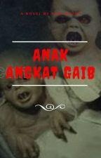 ANAK ANGKAT GAIB by Rani_Najah
