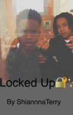 Locked up🔐✨(Ybnk) by ShiannnaTerry