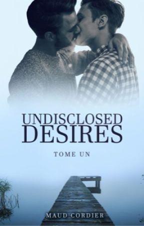 Undisclosed Desires (ÉDITÉ) by MaudCordier