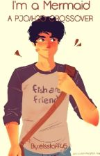 I'm a mermaid (a PJO/H2O crossover)- Complete by I_Write_Things_01