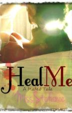 Heal Me:  When the Alpha meets the Rogue by MissStefanie