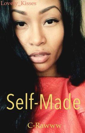 Self-Made by C-Rawww