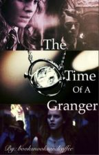 The Time of a Granger (Tomione) by booksnooksandcoffee