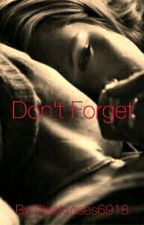Don't Forget by Blackroses48