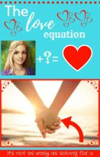The Love Equation (#2 How I Fell in Love Trilogy) by shysunflower