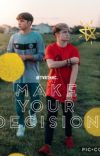 Make Your Decision// Randy Fanfiction cover