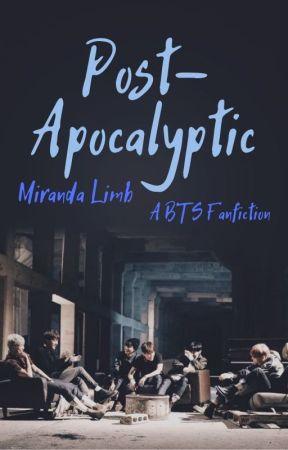 Post-Apocalyptic (A BTS Fanfiction) by MirandaLimbDoran