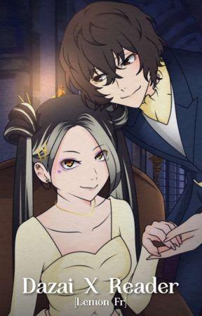 DazaiXReader [Lemon Fr] {Terminé} by Lizzie_Shitagi