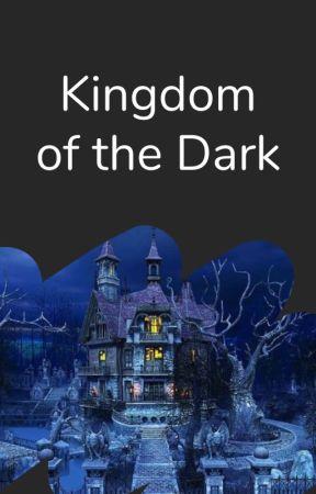 Kingdom of the Dark by WattpadDarkFantasy