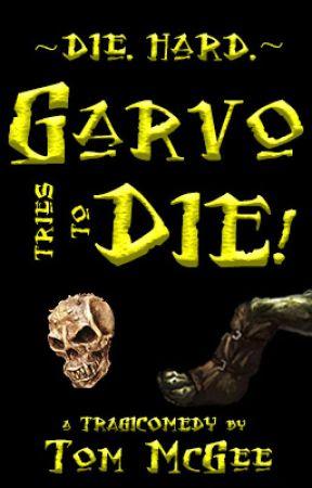 Garvo Tries To Die! by TDMcGee