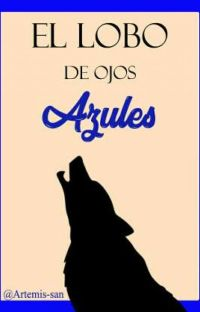 El Lobo de los Ojos Azules [Soramafu] [PAUSADO] cover