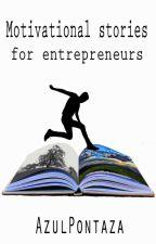 Motivational stories for entrepreneurs by AzulPontaza