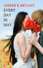 Every Day in May (grand prize winner) ✔ by amberkbryant