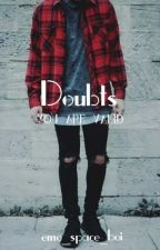 Doubts by TheAwkwardOne6