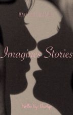 Imagines Stories by charlynde