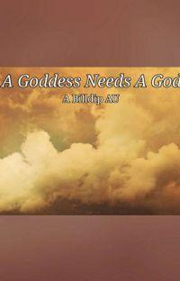 A God Needs A Goddess (Billdip Au) cover