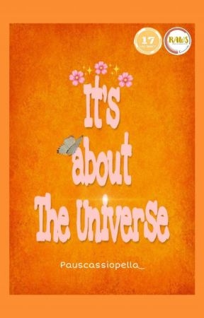 It's about The Universe by Pauscassiopella_