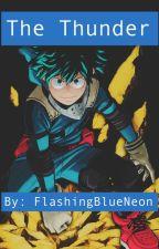 The Thunder - Boku No Hero Academia x Male Reader by FlashingBlueNeon