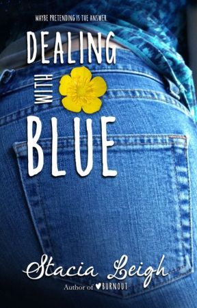 Dealing with Blue by StaciaLeighAuthor