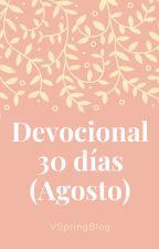 Devocional 30 días (Agosto) by VSpringBlog