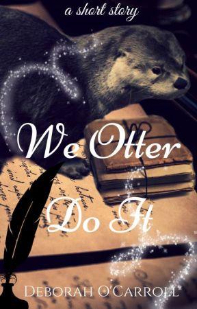 We Otter Do It by deborahocarroll