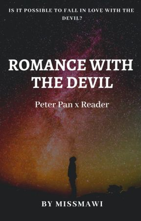 Romance with the Devil (Peter Pan x Reader OUAT) by missmawii