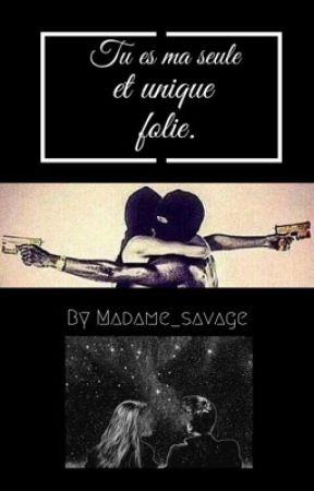 « Tu es ma seule et unique folie. »   by madame_savage