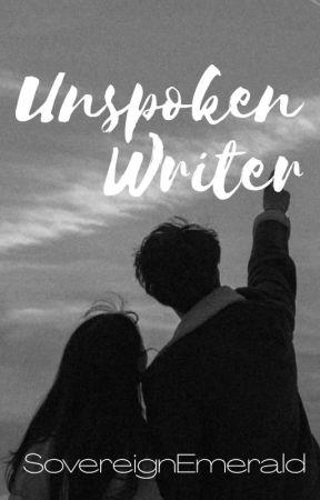 Unspoken Writer by SovereignEmerald