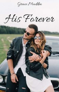 His Forever (A Completed Steamy, Romance) cover