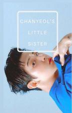 Chanyeol's Little Sister  ||PCY|| by bae_azalea