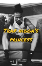 Trap Nigga's Princess || a.a by TrvpNiique